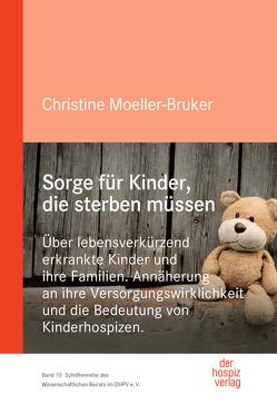 Sorge für Kinder, die sterben müssen von Moeller-Bruker,  Christine