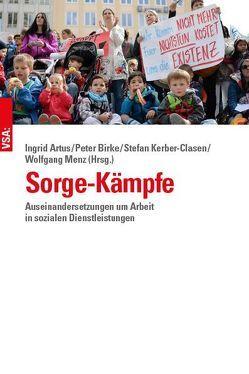 Sorge-Kämpfe von Artus,  Ingrid, Birke,  Peter, Kerber-Clasen,  Stefan, Menz,  Wolfgang