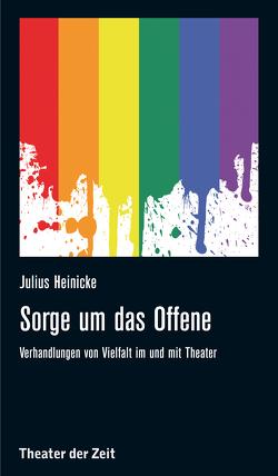 Sorge um das Offene von Heinicke,  Julius