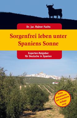 Sorgenfrei leben unter Spaniens Sonne von Dr. Fuchs,  Rainer