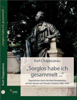 """""""Sorglos habe ich gesammelt …"""" von Chappuzeau,  Kurt"""