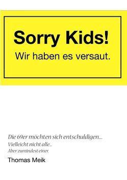 Sorry Kids! Wir haben es versaut. von Meik,  Thomas