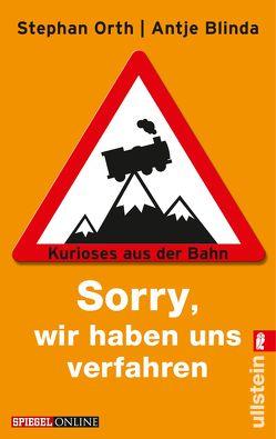 »Sorry, wir haben uns verfahren« von Blinda,  Antje, Orth,  Stephan