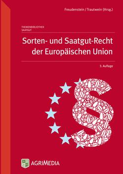 Sorten- und Saatgut-Recht der Europäischen Union von Bundessortenamt
