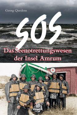SOS – Das Seenotrettungswesen der Insel Amrum von Quedens,  Georg