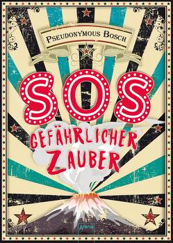 SOS. Gefährlicher Zauber von Bodenstein,  Artur, Bosch,  Pseudonymous, Koob-Pawis,  Petra