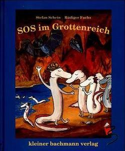 SOS im Grottenreich von Fuchs,  Rüdiger, Schein,  Stefan