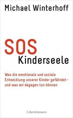 SOS Kinderseele von Winterhoff,  Michael