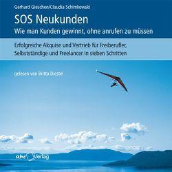 SOS Neukunden: Wie man Kunden gewinnt, ohne anrufen zu müssen von Diestel,  Britta, Gieschen,  Gerhard, Schimkowski,  Claudia