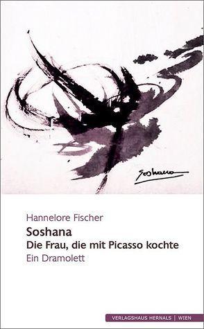 Soshana – Die Frau, die mit Picasso kochte von Fischer,  Hannelore