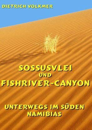 Sossusvlei und Fishriver-Canyon von Volkmer,  Dietrich
