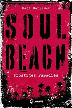 Soul Beach 1 – Frostiges Paradies von Harrison,  Kate