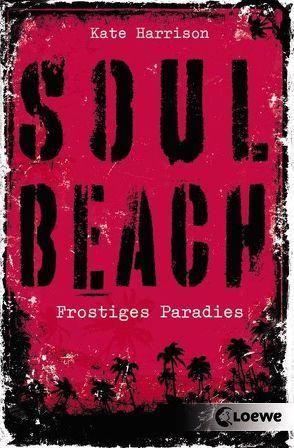 Soul Beach – Frostiges Paradies von Harrison,  Kate, Knuffinke,  Sandra, Komina,  Jessika