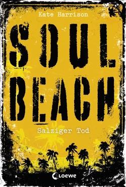 Soul Beach – Salziger Tod von Harrison,  Kate, Knuffinke,  Sandra, Komina,  Jessika