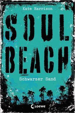 Soul Beach – Schwarzer Sand von Harrison,  Kate, Knuffinke,  Sandra, Komina,  Jessika