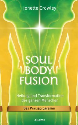 Soul Body Fusion von Crowley,  Jonette