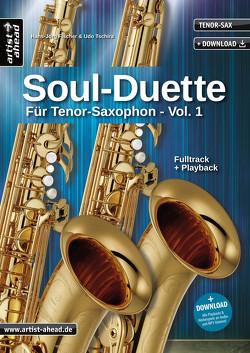 Soul-Duette für Tenor-Saxophon – Vol. 1 von Fischer,  Hans-Jörg, Tschira,  Udo