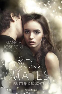 Soul Mates, Band 1: Flüstern des Lichts von Iosivoni,  Bianca