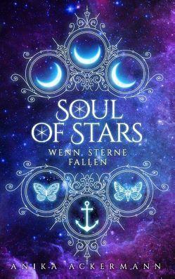 Soul of Stars von Ackermann,  Anika