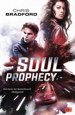 SOUL PROPHECY von Bradford,  Chris, Wagner,  Alexander