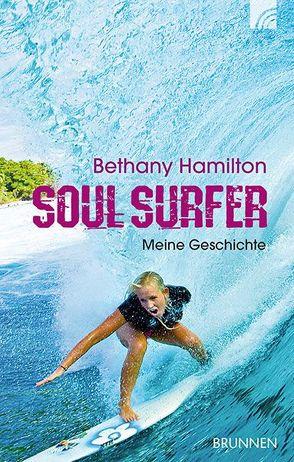 Soul Surfer von Berk,  Sheryl, Bundschuh,  Rick, Hamilton,  Bethany, Hamilton,  Noah