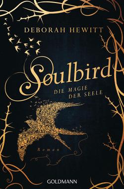 Soulbird – Die Magie der Seele von Hewitt,  Deborah, Strüh,  Anna Julia