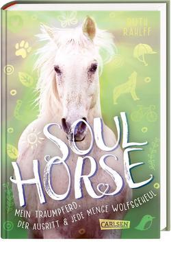Soulhorse 2: Mein Traumpferd, der Ausritt und jede Menge Wolfsgeheul von Rahlff,  Ruth