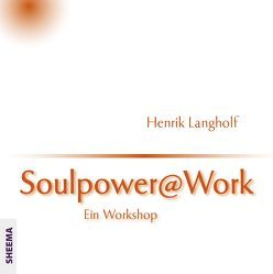 Soulpower@Work von Koch,  Wiebke, Langholf,  Henrik