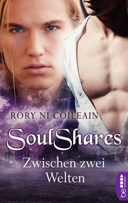 SoulShares – Zwischen zwei Welten von Boßeler,  Maximilian, Coileain,  Rory Ni