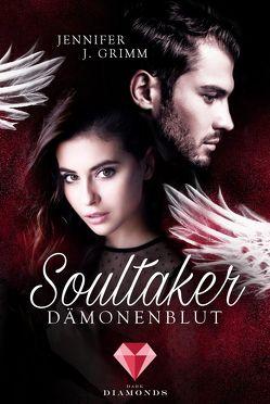 Soultaker. Dämonenblut von Grimm,  Jennifer J.