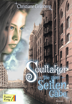 Soultaker – Die zwei Seiten der Gabe von Grünberg,  Christiane