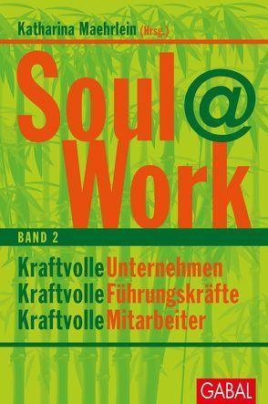 Soul@Work, Band 2 von Maehrlein,  Katharina