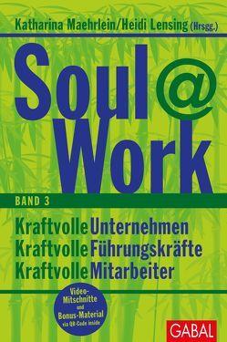 Soul@Work, Band 3 von Lensing,  Heidi, Maehrlein,  Katharina