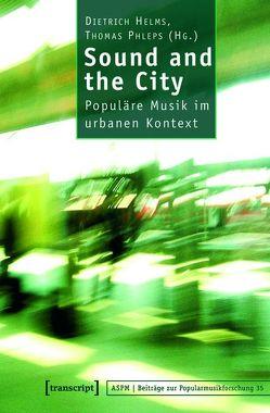 Sound and the City von Helms,  Dietrich, Phleps (verst.),  Thomas