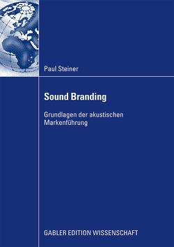 Sound Branding von Gensch,  Prof. Dr. Gerhard, Steiner,  Paul