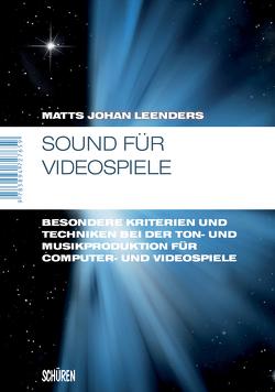 Sound für Videospiele von Leenders,  Matts Johan