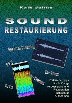 Sound-Restaurierung von Johne,  Raik