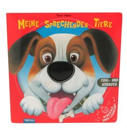 Soundbuch Tiere, Meine sprechenden Tiere, Fühlbuch, Tierbuch, Tiere, Soundbuch von Wolf,  Tony