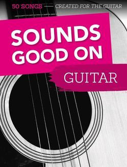 Sounds Good On Guitar von Bosworth Music