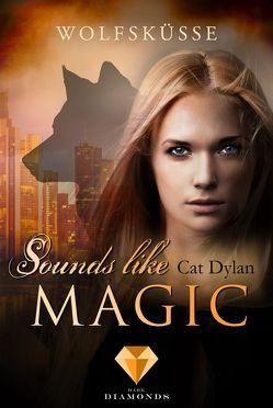 Sounds like magic 1: Wolfsküsse von Dylan,  Cat, Otis,  Laini