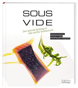 Sous-Vide von Esswein,  Daniel, Tzschirner,  Hubertus, Vilgis,  Thomas A.