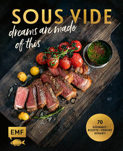SOUS-VIDE dreams are made of this von Koch,  Michael, Schmelich,  Guido