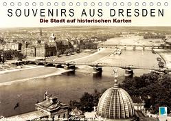 Souvenirs aus Dresden – Die Stadt auf historischen Karten (Tischkalender 2020 DIN A5 quer) von CALVENDO