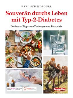 Souverän durchs Leben mit Typ-2-Diabetes von Scheidegger,  Karl