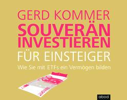 Souverän investieren für Einsteiger von Kommer,  Gerd, Pappenberger,  Sebastian
