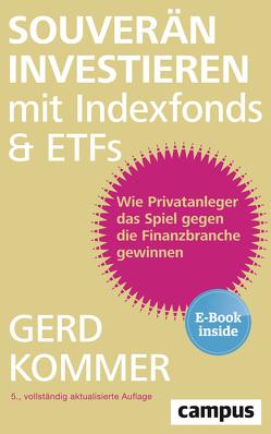 Souverän investieren mit Indexfonds und ETFs von Kommer,  Gerd
