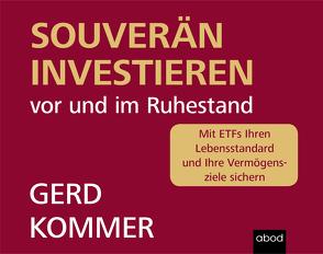 Souverän investieren vor und im Ruhestand von Kommer,  Gerd, Pappenberger,  Sebastian