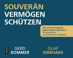 Souverän Vermögen schützen von Gierhake,  Olaf, Kommer,  Gerd, Pappenberger,  Sebastian