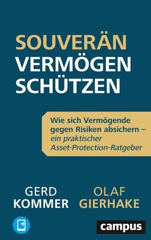Souverän Vermögen schützen von Gierhake,  Olaf, Kommer,  Gerd