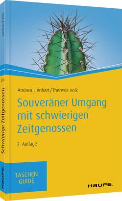Souveräner Umgang mit schwierigen Zeitgenossen von Lienhart,  Andrea, Volk,  Theresia